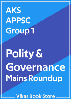 AKS APPSC Group 1 Polity & Governance - Mains Roundup