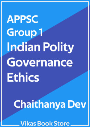 APPSC Group 1 - Indian Polity Governance Ethics by Chaitanya Dev (Telugu)
