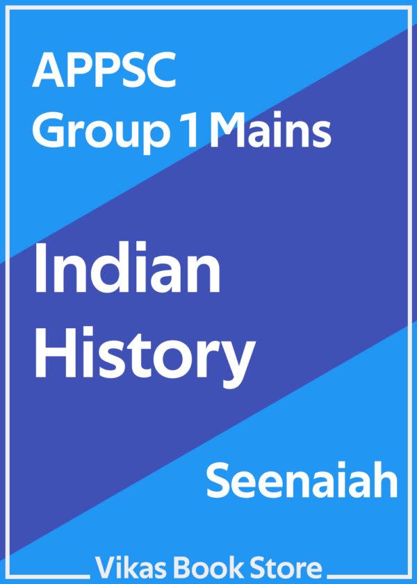 APPSC Group 1 Mains - Indian History by Seenaiah (Telugu)