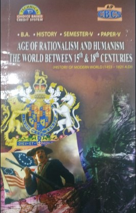 Age of Rationalism and Humanism - The World Between 15th and 18th Centuries