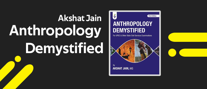 Akshat Jain - Anthropology Demystified
