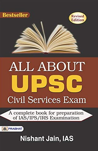 All About UPSC Civil Services Exam by Nishant Jain IAS