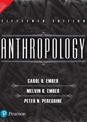 Anthropology by Carol R Ember, Melvin R Ember & Peter N Peregrine