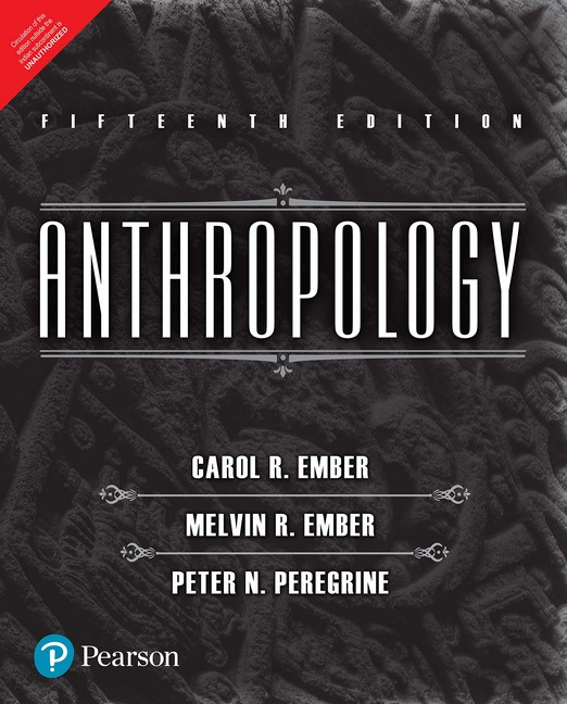 Anthropology by Carol R Ember, Melvin R Ember & Peter N Peregrine
