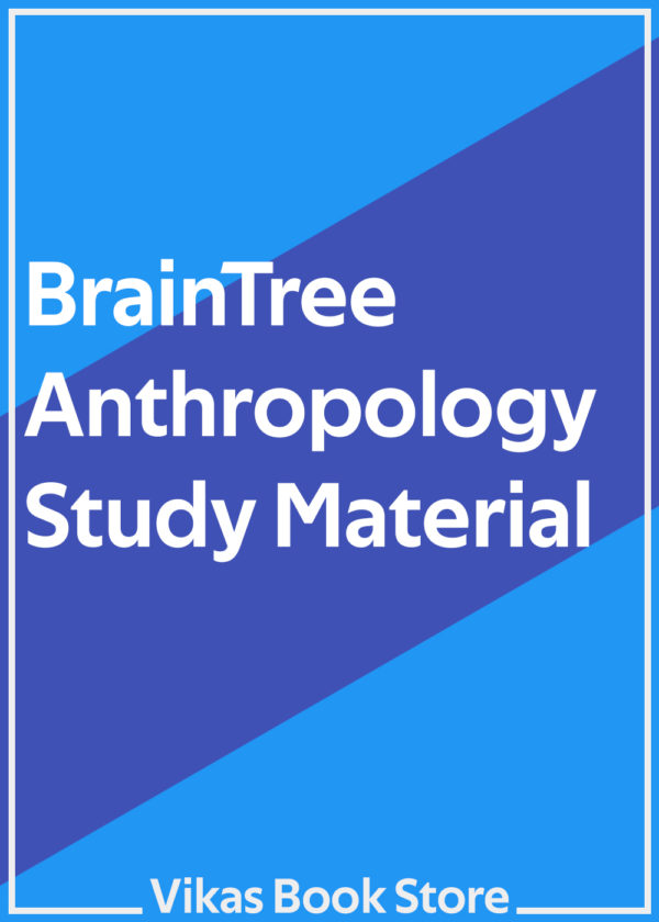 BrainTree Study Material for Anthropology