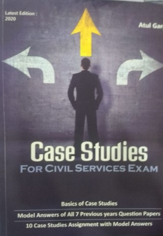 Case Studies for Civil Services Exam by Atul Garg