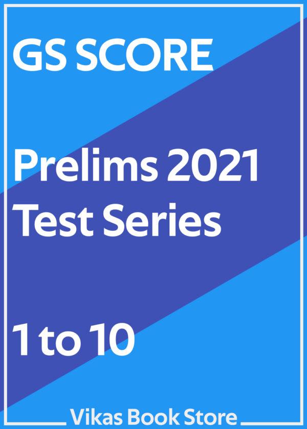 GS Score Prelims 2021 Test Series (1 to 10)