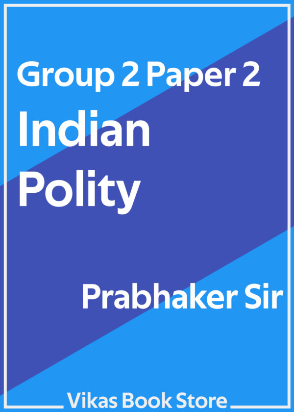Group 2 Paper 2 - Indian Polity by Prabhaker Sir
