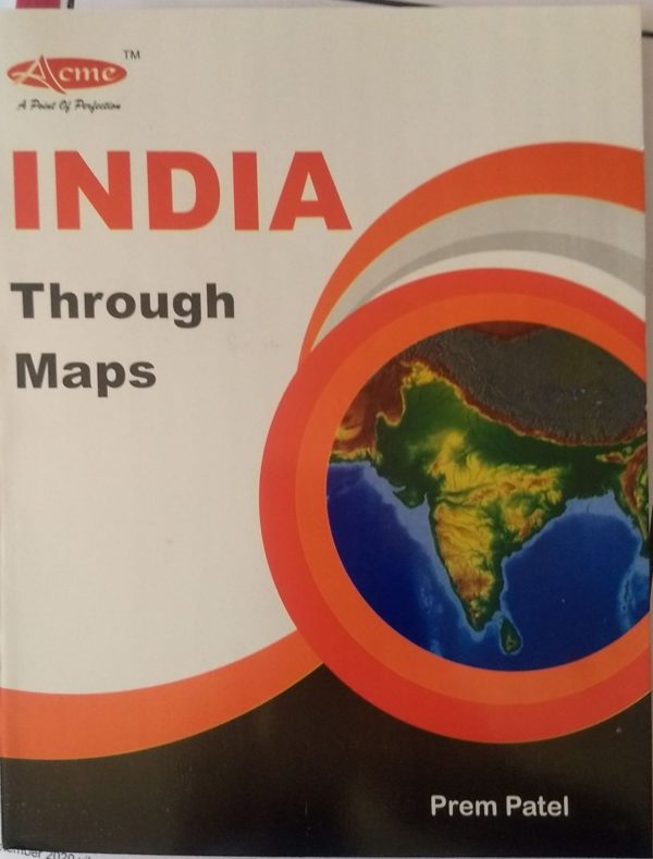 India Through Maps by Prem Patel