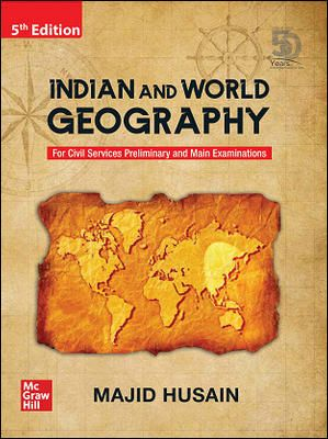 Indian and World Geography by Majid Hussain (5th Edition)