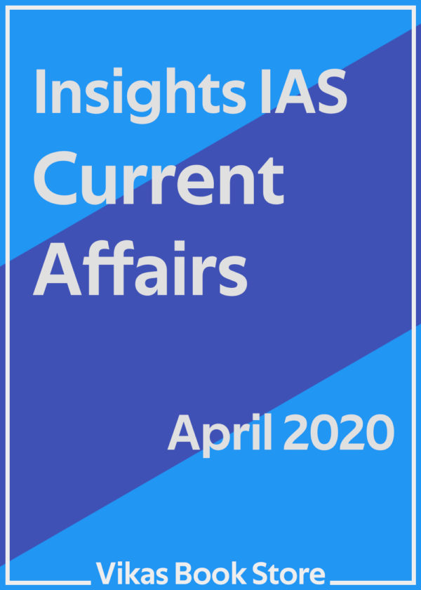 Insights IAS – Current Affairs (April 2020)