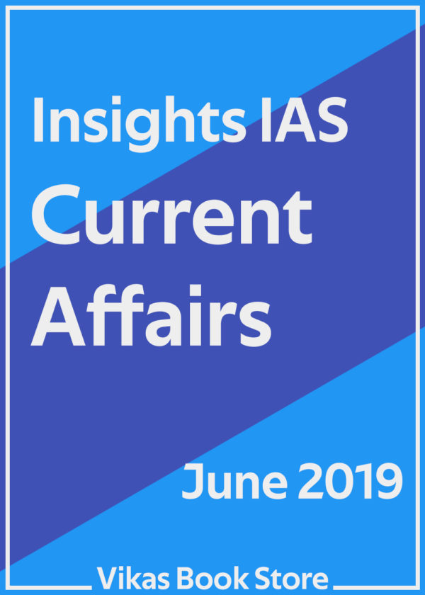 Insights IAS Current Affairs - June 2019
