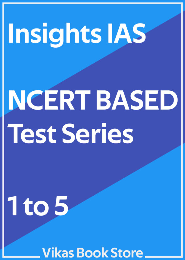 Insights IAS - NCERT Based Test Series (1 to 5)