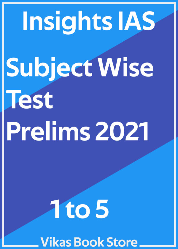 Insights IAS - Prelims 2021 Subject Wise Test (1 to 5)