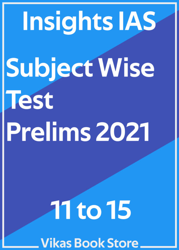 Insights IAS - Prelims 2021 Subject Wise Test (11 to 15)