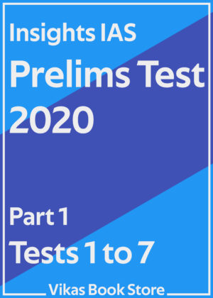 Insights IAS Prelims Test 2020 - Part 1 (Tests 1 to 7)