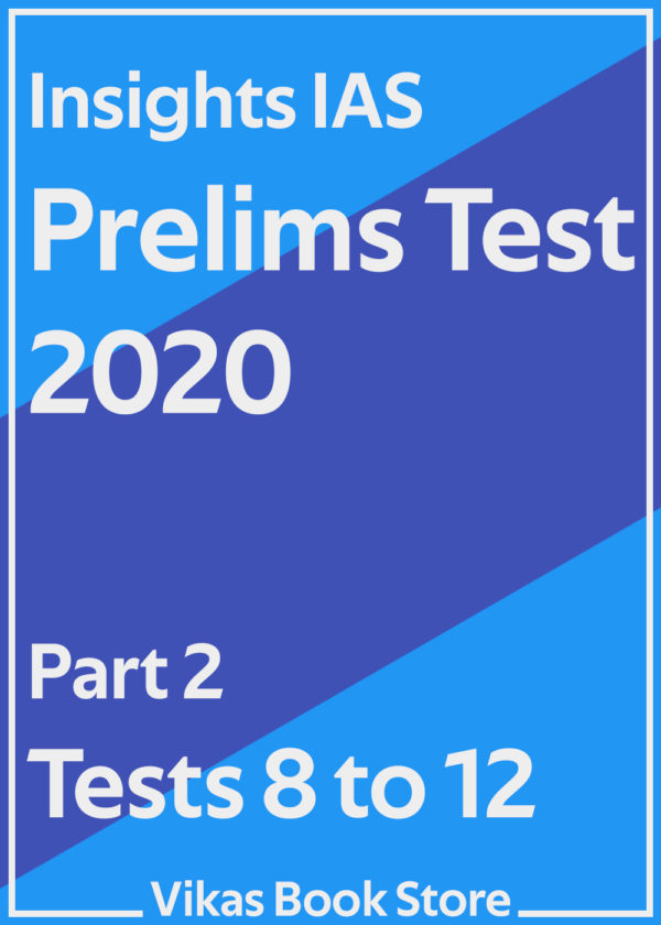 Insights IAS Prelims Test 2020 - Part 2 (Tests 8 to 12)