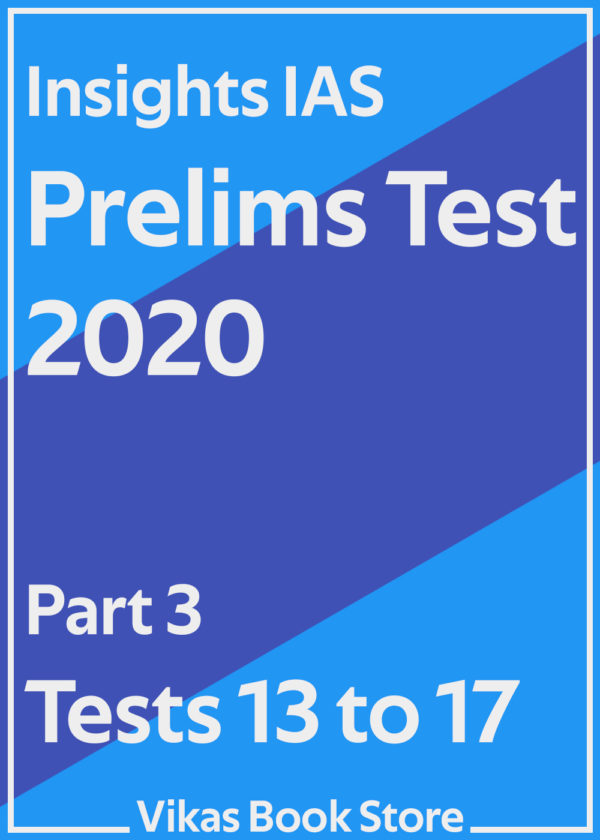 Insights IAS Prelims Test 2020 - Part 3 (Tests 13 to 17)