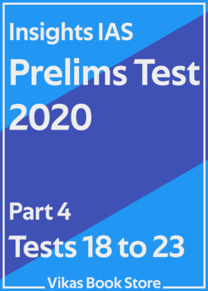 Insights IAS Prelims Test 2020 - Part 4 (Tests 18 to 23)
