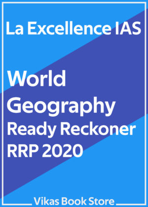 La Excellence IAS - World Geography Ready Reckoner