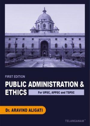 Public Administration & Ethics by Aravind Alagati