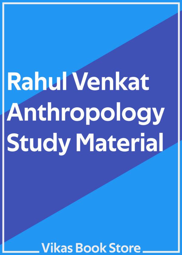 Rahul Venkat Study Material for Anthropology
