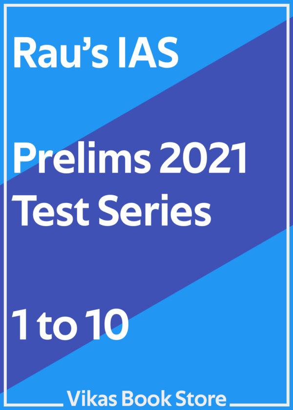 Rau's IAS Prelims 2021 Test Series (1 to 10)