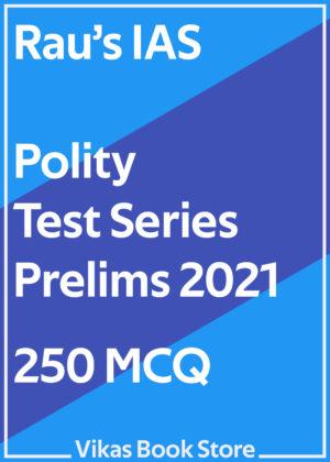 Rau's IAS - Prelims 2021 Test Series (250 MCQ)
