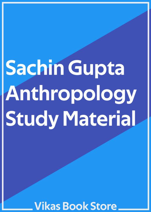 Sachin Gupta Study Material for Anthropology