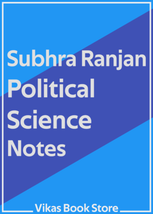 Subhra Ranjan Political Science Notes