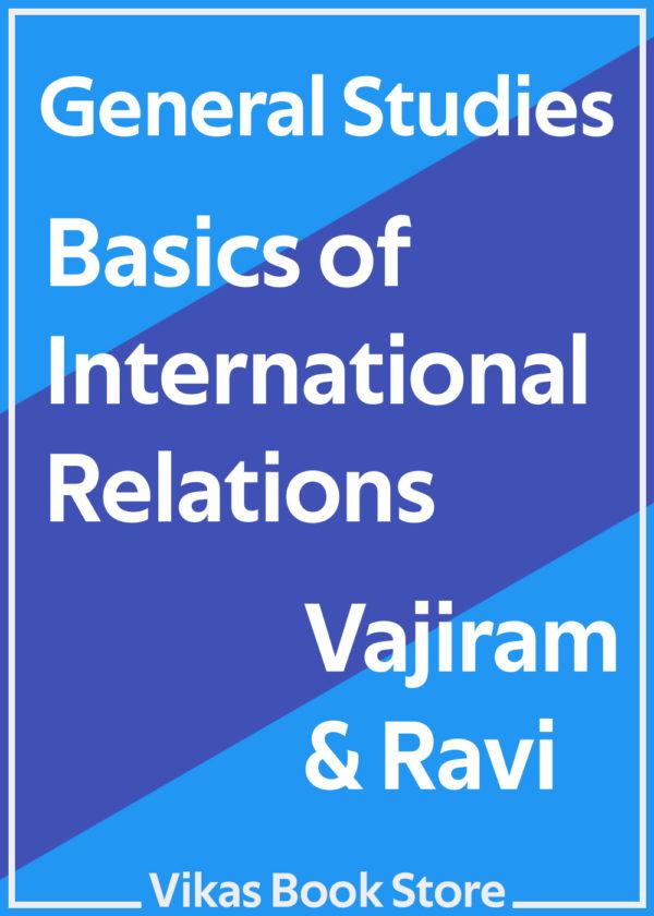 Vajiram & Ravi - General Studies Basics of International Relations
