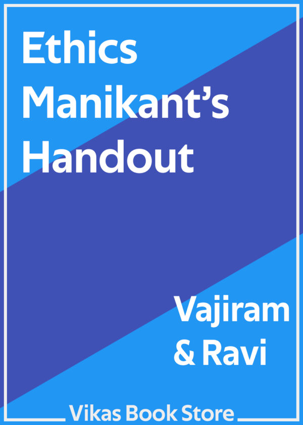 Vajiram & Ravi - General Studies Ethics Manikant's Handout