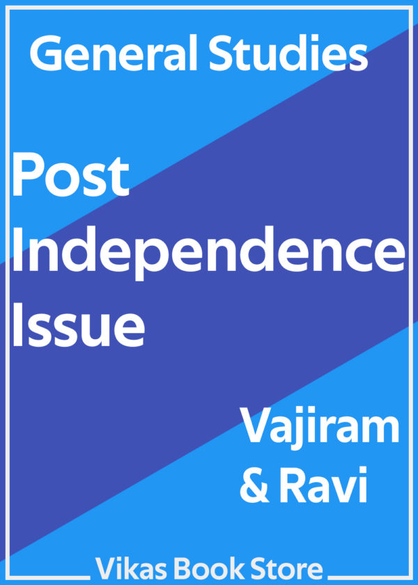 Vajiram & Ravi - General Studies Post Independence Issues