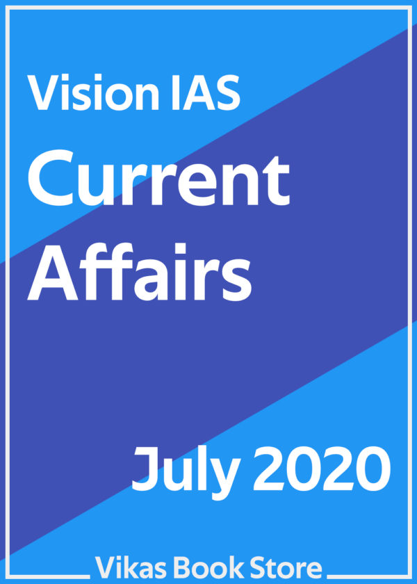 Vision IAS – Current Affairs (July 2020)