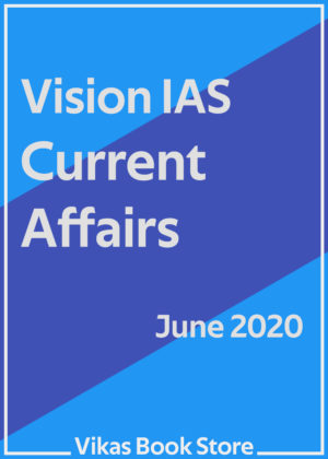Vision IAS – Current Affairs (June 2020)