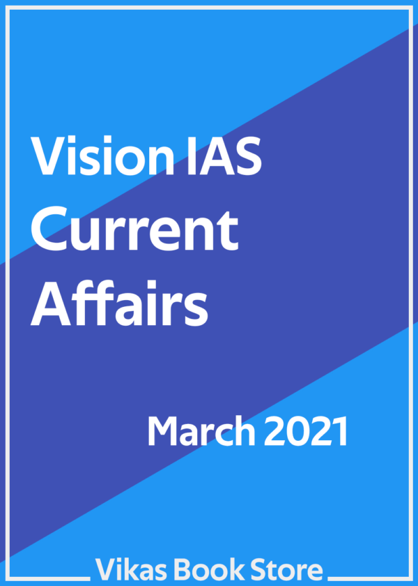 Vision IAS – Current Affairs (March 2021)