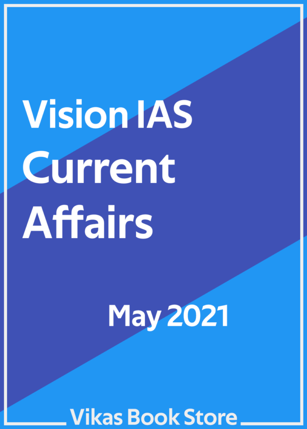 Vision IAS – Current Affairs (May 2021)