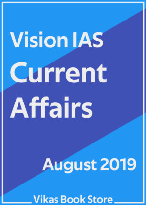 Vision IAS - Current Affairs (August 2019)