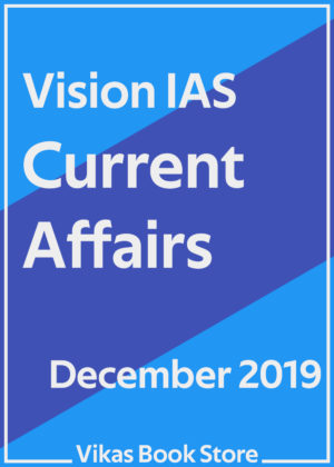 Vision IAS - Current Affairs (December 2019)