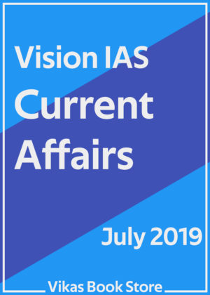 Vision IAS - Current Affairs (July 2019)