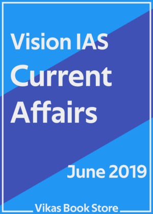 Vision IAS - Current Affairs (June 2019)
