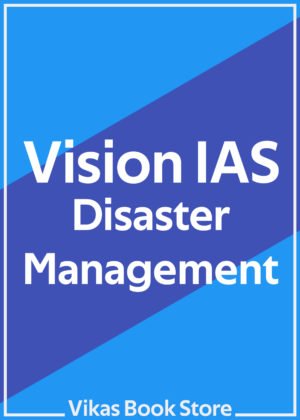 Vision IAS - Disaster Management