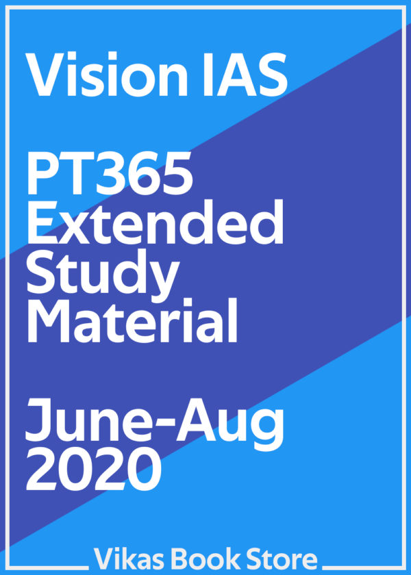 Vision IAS - PT365 Extended Study Material (June - August 2020)