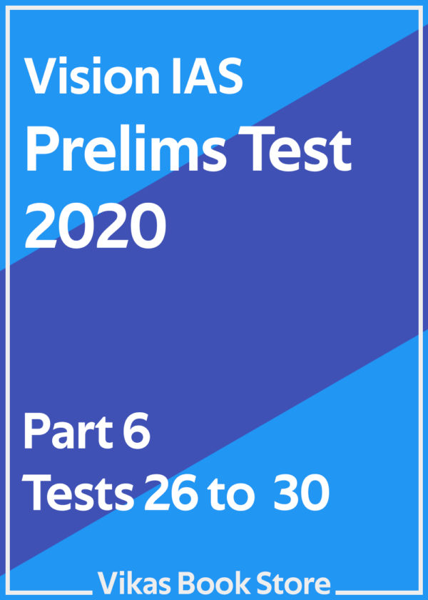 Vision IAS Prelims Test 2020 – Part 6 (Tests 26 to 30)