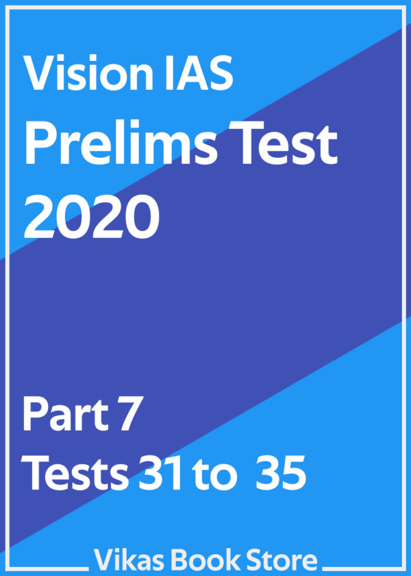 Vision IAS Prelims Test 2020 – Part 7 (Tests 31 to 35)