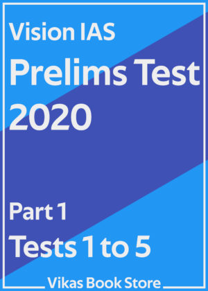 Vision IAS Prelims Test 2020 - Part 1 (Tests 1 to 5)