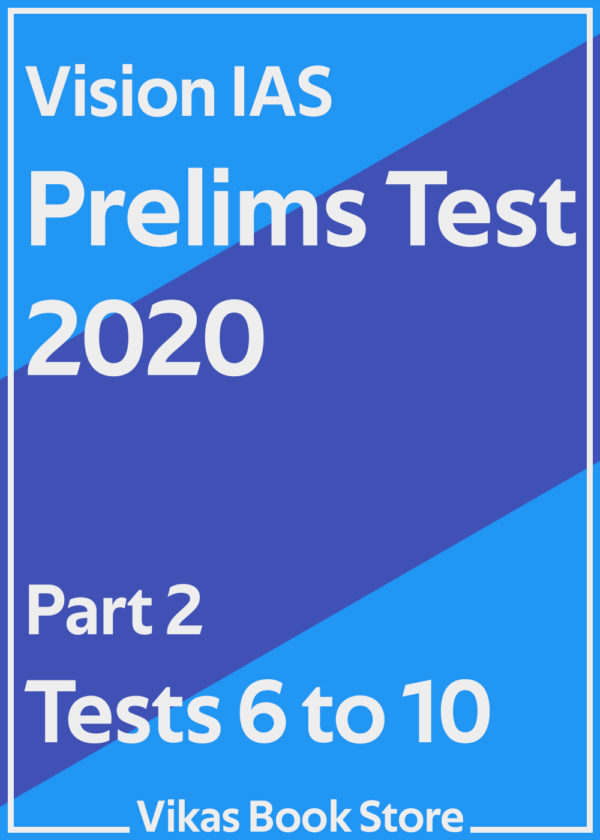 Vision IAS Prelims Test 2020 - Part 2 (Tests 6 to 10)
