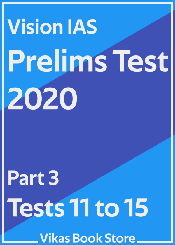 Vision IAS Prelims Test 2020 - Part 3 (Tests 11 to 15)