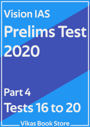Vision IAS Prelims Test 2020 - Part 4 (Tests 16 to 20)